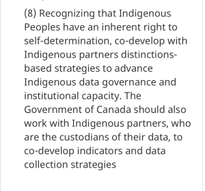 Recommendation #8 from the Data Strategy Roadmap for the Federal Public Service which states Canada's recognition of the Indigenous right to self-determination and data governance (Government of Canada, 2019)